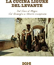 LA CUCINA LIGURE DEL LEVANTE: Dal Vara  al Magra - Val Graveglia e Sturla comprese (Italian Edition)