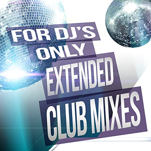 For DJs Only: Extended Club Mixes by Various artists on ...