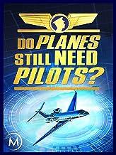 Do Planes Still Need Pilots?