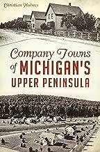 Company Towns of Michigan's Upper Peninsula