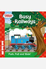 Thomas & Friends: Busy Railways (Push Pull and Slide!) Hardcover