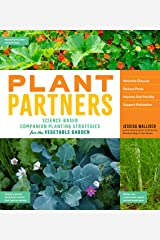 Plant Partners: Science-Based Companion Planting Strategies for the Vegetable Garden Kindle Edition
