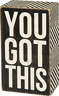 Primitives By Kathy Box Sign - You Got This - 3