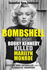 Bombshell: The Night Bobby Kennedy Killed Marilyn Monroe Kindle Edition