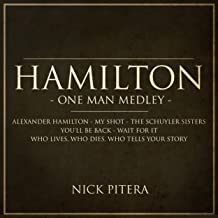 Hamilton - One Man Medley: Alexander Hamilton / My Shot / The Schuyler Sisters / You'll Be Back / Wait For It / Who Lives, Who Dies, Who Tells Your Story