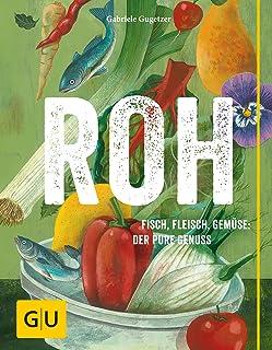 ROH: Fisch, Fleisch, Gemüse: Der pure Genuss (GU Themenkoch