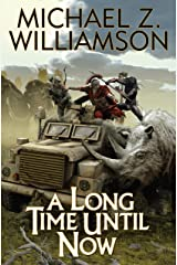 A Long Time Until Now (Temporal Displacement Series Book 1) Kindle Edition