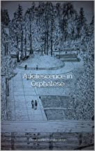 Adolescence in Orphalese