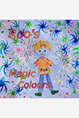 Roo's Magic Colours: A picture within a story Kindle Edition