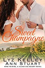 Sweet Champagne: Wine Pairing, A Silver Fox Resort Second Chance Romance Kindle Edition