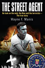 The Street Agent: He took on the mob, the Klan and the terrorists—The true story