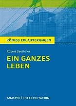 Ein ganzes Leben. Königs Erläuterung.: Textanalyse und Interpretation mit ausführlicher Inhaltsangabe und Abituraufgaben m...