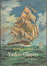 Yankee Clippers: The Story of Donald McKay