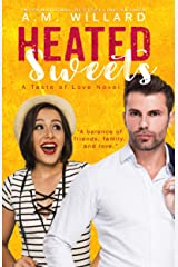 Heated Sweets (A Taste of Love Book 3) Kindle Edition