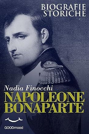 Napoleone Bonaparte (Biografie storiche)