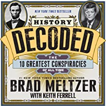 History Decoded: The 10 Greatest Conspiracies of All Time