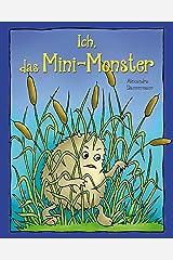 Ich, das Mini-Monster – Eine lustige Monstergeschichte zum Vorlesen oder Selberlesen mit vielen farbigen Illustrationen (German Edition) Kindle Edition