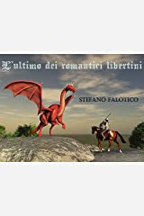 L'ultimo dei romantici libertini (Italian Edition) Versión Kindle