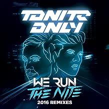 We Run the Night (2016 Remixes)