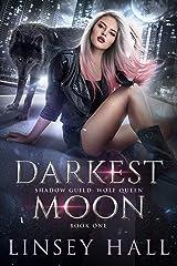 Darkest Moon (Shadow Guild: Wolf Queen Book 1) Kindle Edition