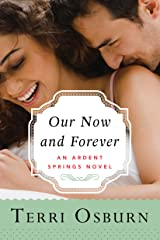 Our Now and Forever (Ardent Springs Book 2) Kindle Edition