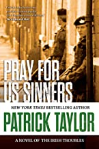 Pray for Us Sinners: A Novel of the Irish Troubles (Stories of the Irish Troubles Book 3)