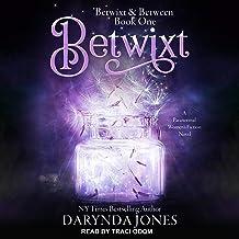 Betwixt: Betwixt & Between, Book 1