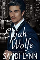 Elijah Wolfe (Wolfe Brothers Series, Book One) Kindle Edition