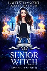 Supernatural Academy: Senior Witch, Spring Semester Kindle Edition