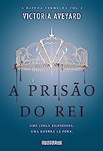 A prisão do rei (A Rainha Vermelha Livro 3) (Portuguese Edition)