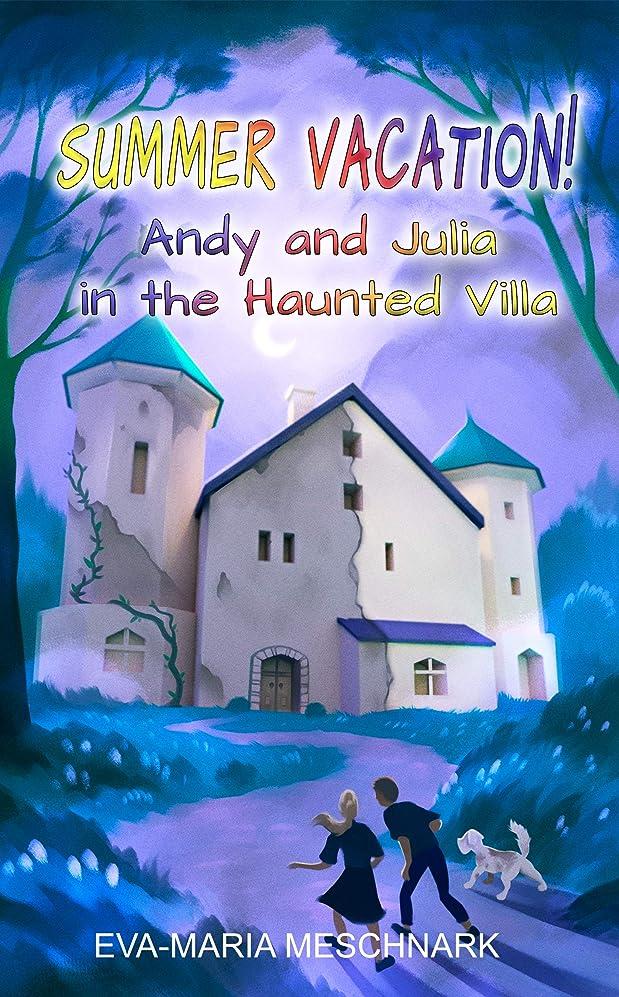 チャールズキージング海賊同一のSummer Vacation!: Andy and Julia in the Haunted Villa (English Edition)