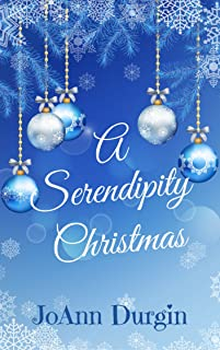 A Serendipity Christmas (A Contemporary Christian Romance) (Serendipity Christmas Series Book 2)