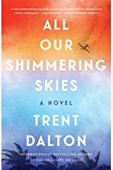 All Our Shimmering Skies: A Novel Kindle Edition