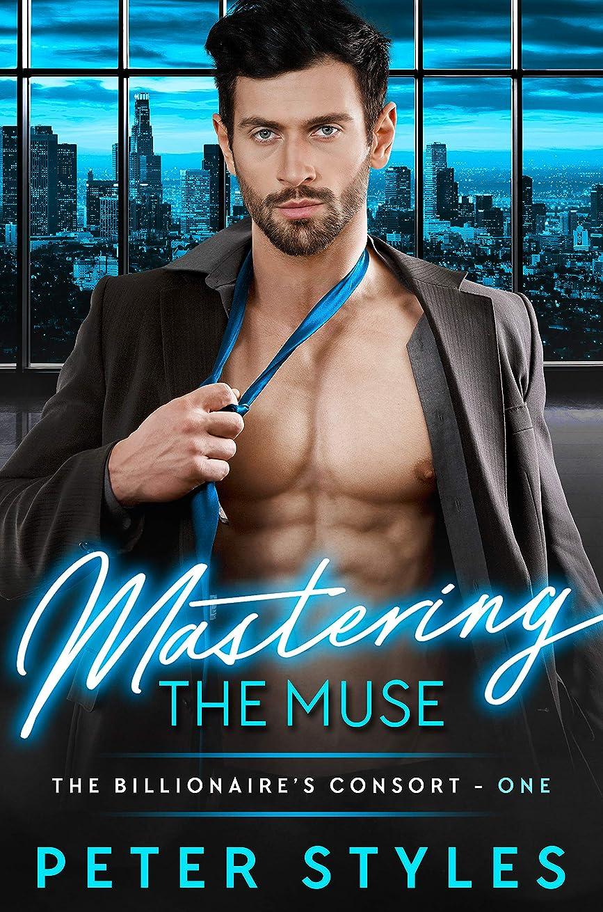 個人霧深い非常にMastering The Muse (The Billionaire's Consort Book 1) (English Edition)