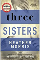 Three Sisters: The conclusion to the Tattooist of Auschwitz Trilogy Kindle Edition