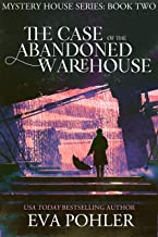 The Case of the Abandoned Warehouse (Mystery House #2: Tulsa) (The Mystery House Series)