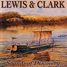 Lewis & Clark - Sounds Of Discovery