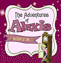 Bedtime Stories 3 books in 1:The Adventures of Alexis (children's books bundle)