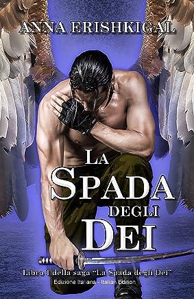 La Spada degli Dei (Edizione Italiana) (Italian Edition): La Spada degli Dei (Edizione Italiana)