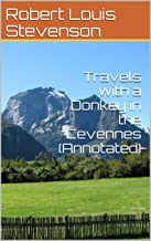 Travels with a Donkey in the Cevennes (Annotated)
