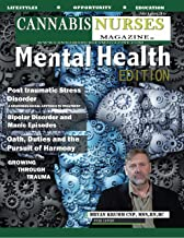Cannabis Nurses Magazine - Mental Health Edition: Bi-polar disorder, PTSD and medical marijuana