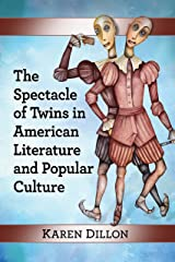 The Spectacle of Twins in American Literature and Popular Culture Kindle Edition