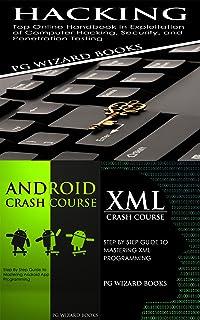 Hacking + Android Crash Course + XML Crash Course (Fortran, Python, Android, XML Book 2) (English Edition)