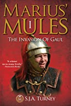 Marius' Mules I: The Invasion of Gaul (English Edition)