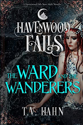 The Ward & the Wanderers (Havenwood Falls Book 22)