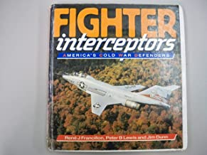 Fighter Interceptors: America's Cold War Defenders