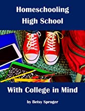 Homeschooling High School with College in Mind, 2nd Edition