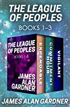 The League of Peoples Books 1–3: Expendable, Commitment Hour, and Vigilant