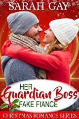 Her Guardian Boss Fake Fiancé: Christmas Romance Series (The Sweet, Romantic Comedy Collection) Kindle Edition