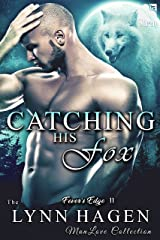 Catching His Fox [Fever's Edge 11] (The Lynn Hagen ManLove Collection) Kindle Edition